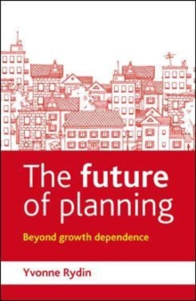 The Future of Planning : Beyond Growth Dependence, Paperback / softback Book