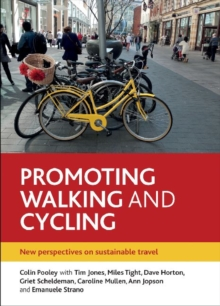 Promoting Walking and Cycling : New Perspectives on Sustainable Travel, Hardback Book