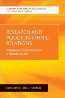 Research and policy in ethnic relations : Compromised dynamics in a neoliberal era, Paperback / softback Book