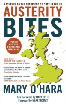 Austerity bites : A journey to the sharp end of cuts in the UK, Paperback / softback Book