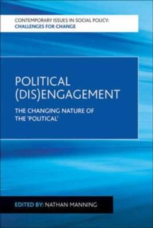 Political (dis)engagement : The changing nature of the 'political', Paperback / softback Book