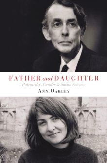 Father and Daughter : Patriarchy, gender and social science, Paperback / softback Book
