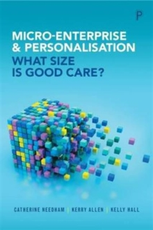 Micro-enterprise and personalisation : What size is good care?, Paperback / softback Book