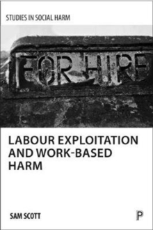 Labour exploitation and work-based harm, Paperback / softback Book