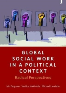 Global social work in a political context : Radical perspectives, Paperback / softback Book