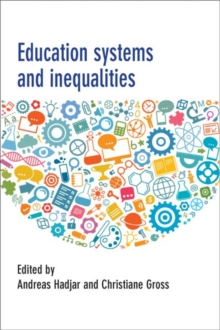 Education Systems and Inequalities : International Comparisons, Hardback Book