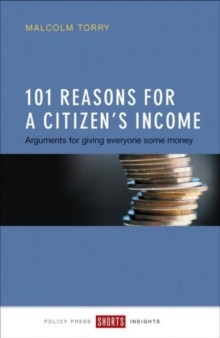 101 reasons for a Citizen's Income : Arguments for giving everyone some money, Paperback / softback Book
