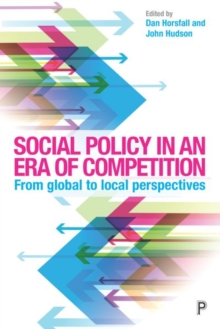 Social policy in an era of competition : From global to local perspectives, Hardback Book