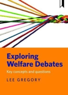 Exploring welfare debates : Key concepts and questions, Paperback / softback Book