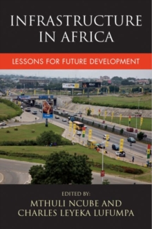 Infrastructure in Africa : Lessons for future development, Paperback / softback Book