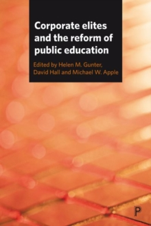 Corporate Elites and the Reform of Public Education, Hardback Book
