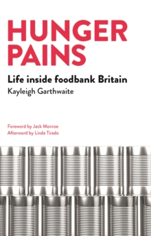Hunger Pains : Life Inside Foodbank Britain, Paperback Book