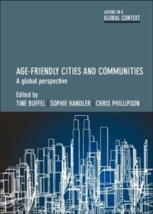 Age-friendly cities and communities : A global perspective, Hardback Book