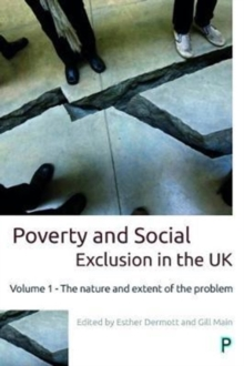 Poverty and social exclusion in the UK : Volume 1 - The nature and extent of the problem, Paperback / softback Book