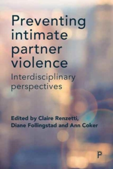 Preventing intimate partner violence : Interdisciplinary perspectives, Paperback / softback Book