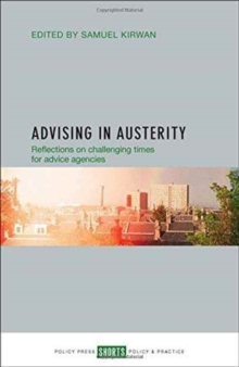 Advising in Austerity : Reflections on Challenging Times for Advice Agencies, Paperback Book