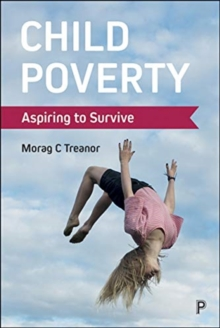 Child Poverty : Aspiring to Survive, Paperback / softback Book