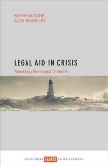 Legal aid in crisis : Assessing the impact of reform, Paperback / softback Book