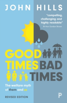 Good Times, Bad Times : The Welfare Myth of Them and Us, Paperback Book