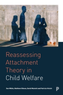 Reassessing Attachment Theory in Child Welfare, Hardback Book
