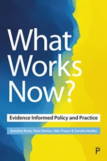 What Works Now? : Evidence-Informed Policy and Practice, Paperback / softback Book
