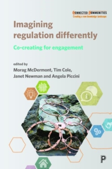 Imagining Regulation Differently : Co-creating for Engagement, Hardback Book