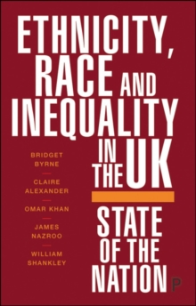 Ethnicity, Race and Inequality in the UK : State of the Nation, Paperback / softback Book