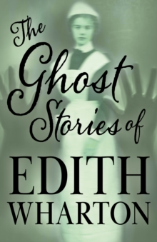 The Ghost Stories of Edith Wharton (Fantasy and Horror Classics), EPUB eBook