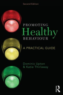 Promoting Healthy Behaviour : A Practical Guide, Paperback / softback Book