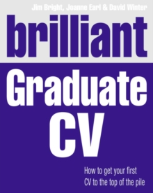 Brilliant Graduate CV : How to Get Your First CV to the Top of the Pile, Paperback Book