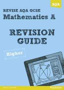 Revise AQA: GCSE Mathematics A Revision Guide Higher, Paperback Book