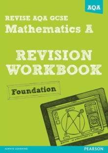 REVISE AQA: GCSE Mathematics A Revision Workbook Foundation, Paperback Book