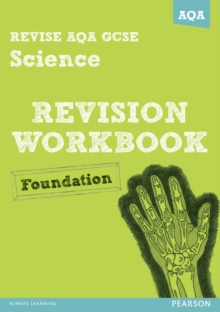 REVISE AQA: GCSE Science A Revision Workbook Foundation, Paperback Book