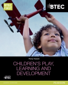 BTEC Level 2 Firsts in Children's Play, Learning and Development Student Book, Paperback Book