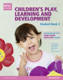 BTEC Level 3 National Children's Play, Learning & Development Student Book 2 (Early Years Educator) : Revised for the Early Years Educator, Paperback Book