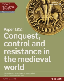 Edexcel AS/A Level History, Paper 1&2: Conquest, Control and Resistance in the Medieval World : Student Book + ActiveBook Paper 1 & 2, Mixed media product Book