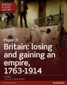Edexcel A Level History, Paper 3: Britain: losing and gaining an empire, 1763-1914 Student Book + ActiveBook, Mixed media product Book