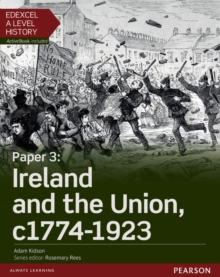 Edexcel A Level History, Paper 3: Ireland and the Union c1774-1923 Student Book + ActiveBook, Mixed media product Book