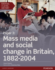 Edexcel A Level History, Paper 3: Mass media and social change in Britain 1882-2004 Student Book + ActiveBook, Mixed media product Book