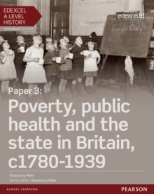 Edexcel A Level History, Paper 3: Poverty, public health and the state in Britain c1780-1939 Student Book + ActiveBook, Mixed media product Book