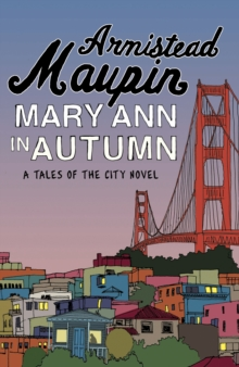 Mary Ann in Autumn : Tales of the City 8, EPUB eBook