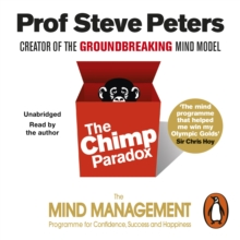 The Chimp Paradox : The Acclaimed Mind Management Programme to Help You Achieve Success, Confidence and Happiness, eAudiobook MP3 eaudioBook