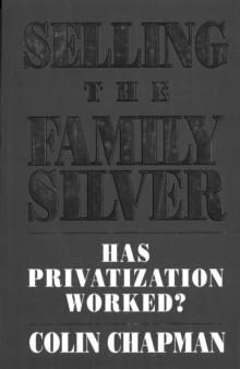Selling The Family Silver : Has Privatization Worked?, EPUB eBook