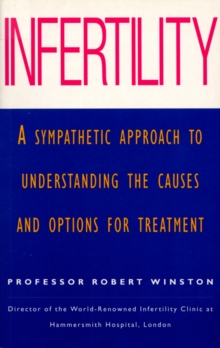 Infertility : A Sympathetic Approach to Understanding the Causes and Options for Treatment, EPUB eBook