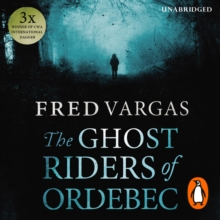 The Ghost Riders of Ordebec : A Commissaire Adamsberg novel, eAudiobook MP3 eaudioBook