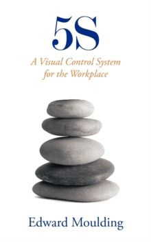 5s : A Visual Control System for the Workplace, Paperback Book