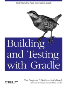Building and Testing with Gradle, Paperback / softback Book