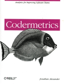 Codermetrics : Analytics for Improving Software Teams, Paperback / softback Book