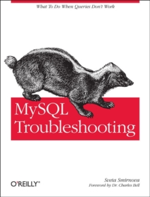 MySQL Troubleshooting : What to Do When Queries Don't Work, Paperback / softback Book