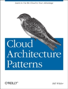 Cloud Architecture Patterns, Paperback Book